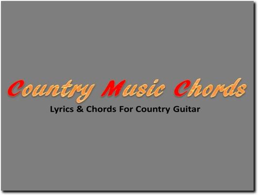 Music Country Music Guitar Chords Lyrics